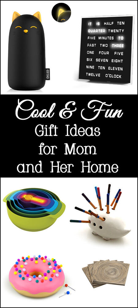 cool fun gift ideas for mom on mothers day, her birthday, Christmas, or any other occasion