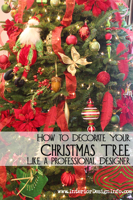 How to Decorate Your Christmas Tree Like a Professional Designer - more at www.InteriorDesignInfo.com
