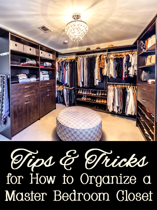 Tips, tricks, and ideas for how to organize master bedroom closet