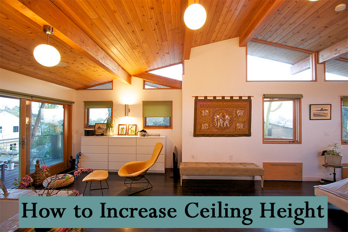 Tips and Tricks for How to Increase Ceiling Height